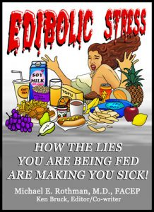 Edibolic Stress: How the Lies You Are Being Fed Are Making You Sick! By Dr. Michael Rothman, M.D.