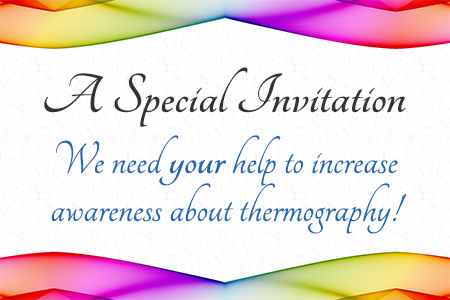 Special invitation to increase awareness of thermography